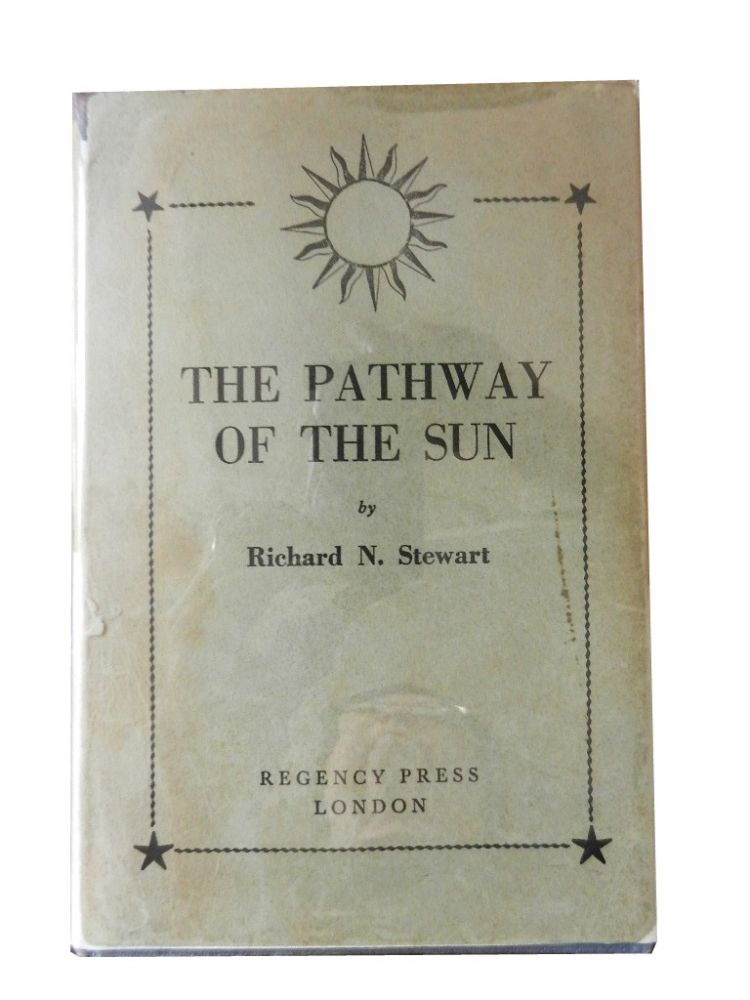 The Pathway to the Sun, or a Chart for the Development of the Soul. Richard N. Stewart.