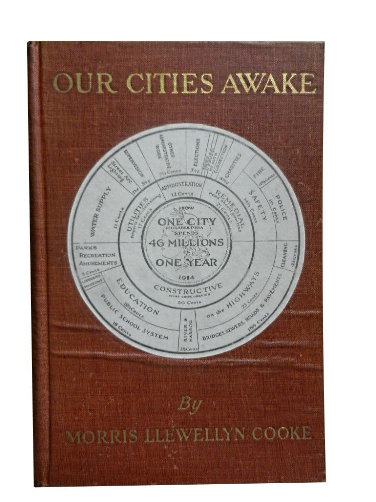 Our Cities Awake: Notes on Municipal Activities and Administration. Morris Llewellyn Cooke.