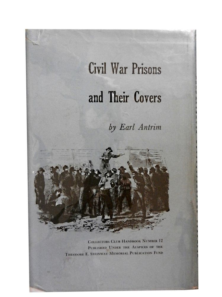 Civil War Prisons and Their Covers. Earl Antrim.
