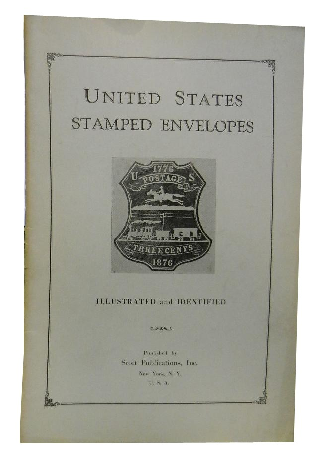 United States Stamped Envelopes Illustrated and Identified. Stamps.