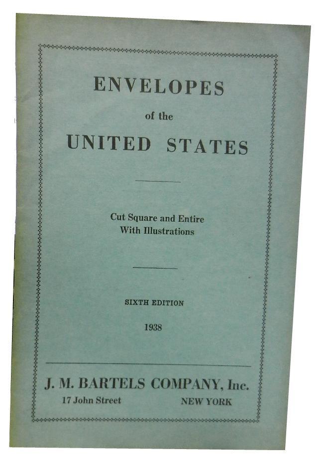 Envelopes of the United States: Catalogue of Cut Square and Entire Envelopes and Wrappers. Stamps.
