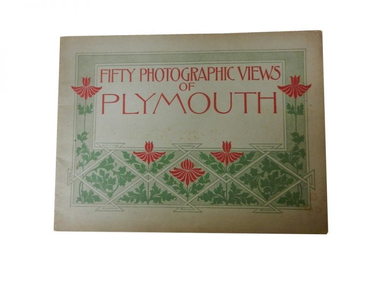 Fifty Photographic Views of Plymouth. Massachusetts.