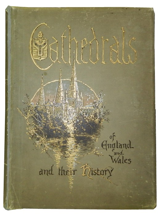 The Cathedrals of England and Wales. Charles Whibley.