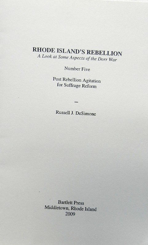 Rhode Island's Rebellion:; A Look at Some Aspects of the Dorr War. Russell J. DeSimone.