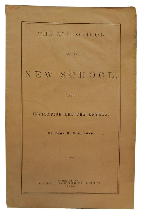 The Old School and the New School, or the Invitation and the Answer. John M. Richmond.