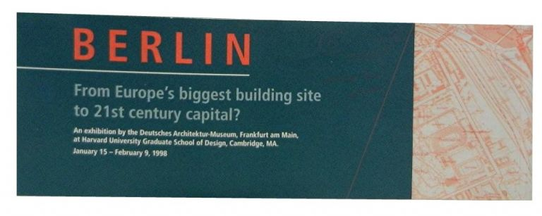 Berlin:; From Europe's Biggest Building Site to 21st Century Capital? architecture.