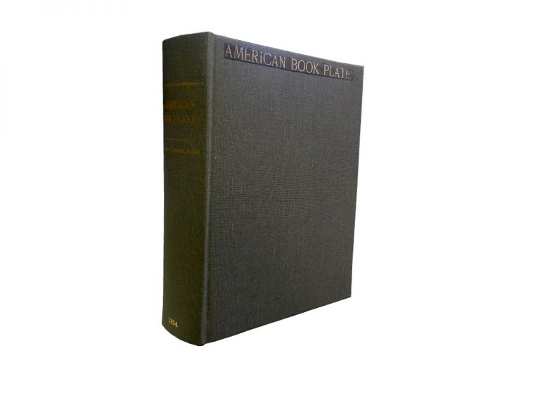 American Book-Plates:; A Guide to Their Study with Examples. Charles Dexter Allen, Eben Newell Hewins, bibliography.