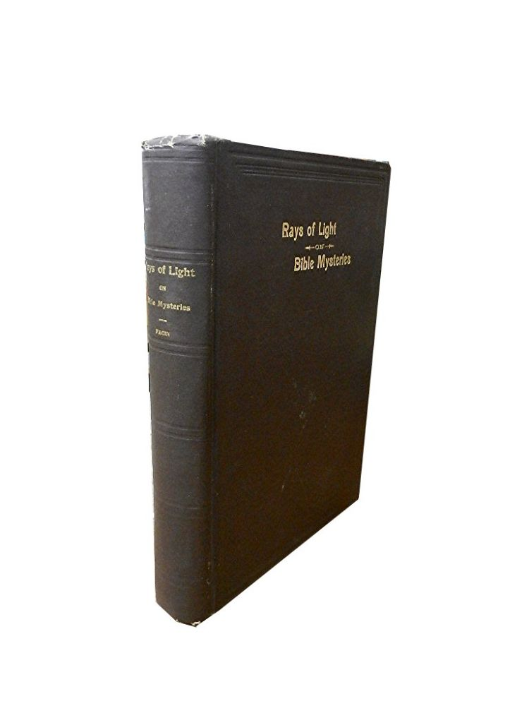 Rays of Light on Bible Mysteries:; Especially on the Book of Daniel. Daniel Pagin.