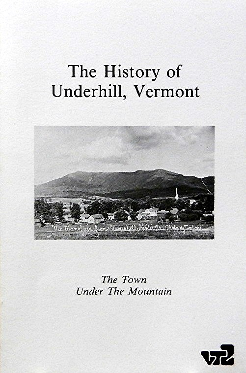 The History of Underhill, Vermont:; The Town under the Mountain. Loraine S. Dwyer.