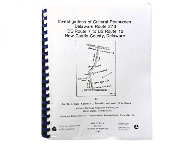 Investigations of Cultural Resources Delaware Route 273 :; DE Route 7 to US Route 13, New Castle County, Delaware. Ann R. Brown, Kenneth J. Basalik, Alan Tabachnick.