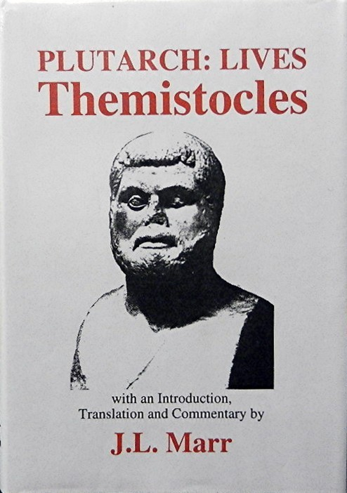 Life of Themistocles. Plutarch, J. L. Marr.