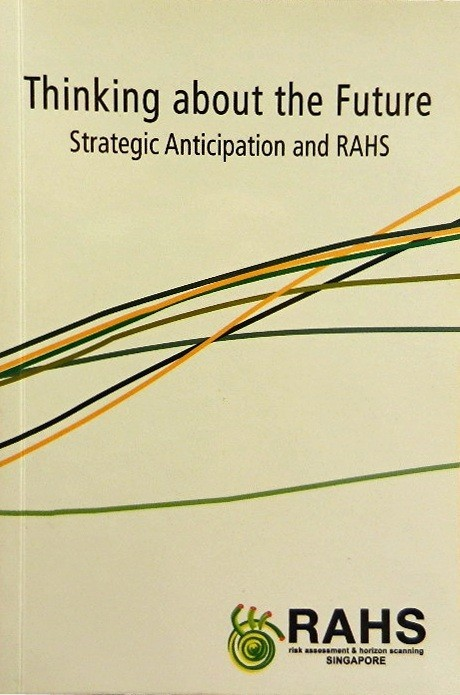 Thinking About the Future:; Strategic Anticipation and the RAHS. National Security Coordination Secretariat.