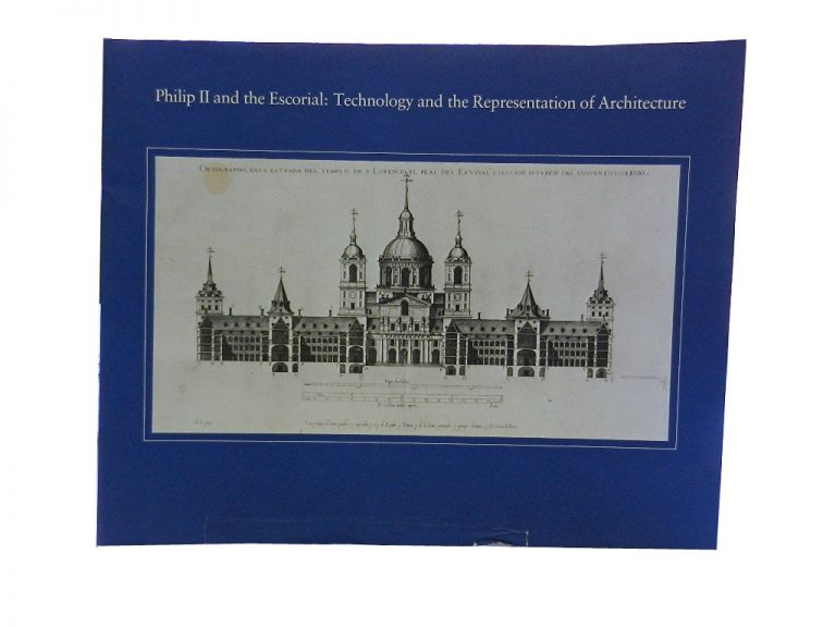 Philip II and the Escorial:; Technology and the Representation of Architecture. Brown University.