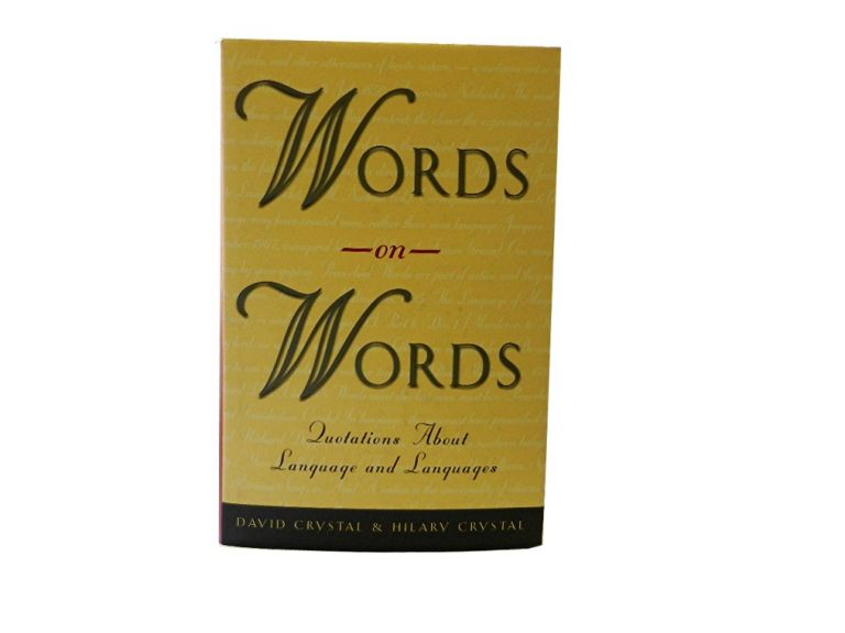 Words on Words:; Quotations About Language and Languages. David and Hilary Crystal.