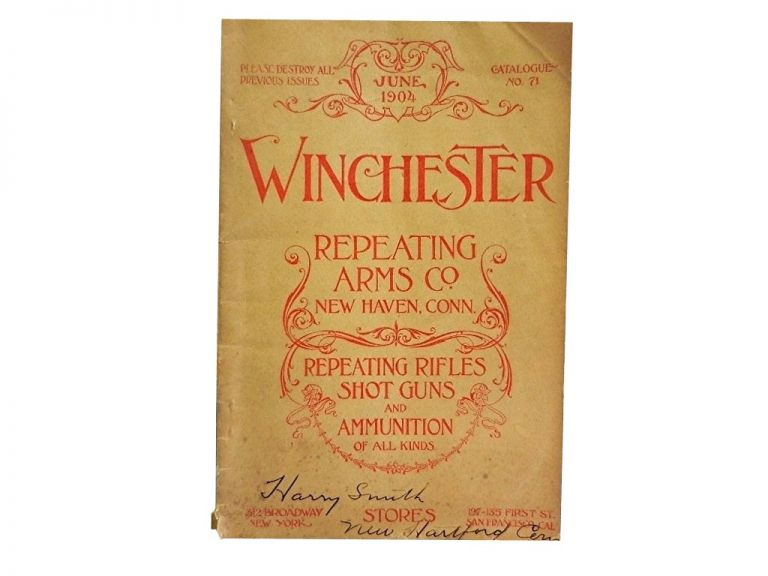 Winchester Repeating Arms Co. Catalogue No 71 June 1904:; Repeating Rifles, Shot Guns and Ammunition of All Kinds