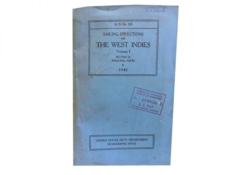 Sailing Directions for The West Indies Vol 1:; The Bermuda Islands, Bahama Islands and Greater Antilles; Section B: Principal Ports