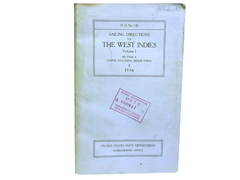 Sailing Directions for The West Indies Vol 1:; The Bermuda Islands, Bahama Islands and Greater Antilles; Section A: Coasts, Including Minor Ports