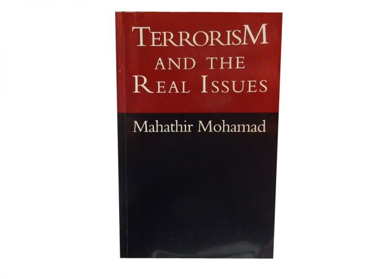 Terrorism and the Real Issues. Mahathir Mohamad, Hashim Makaruddin.