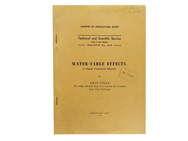 Water Table Effects. V. Peach Functional Disorder:; Technical and Scientific Service (Section of Plant Pathology), Bulletin No. 245. Amin Fikry.