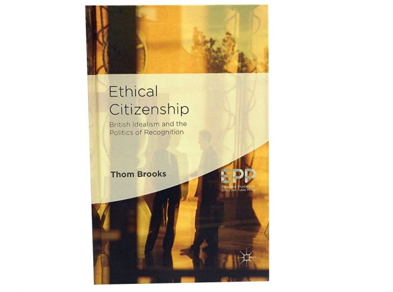 Ethical Citizenship:; British Idealism and the Politics of Recognition. Thom Brooks.