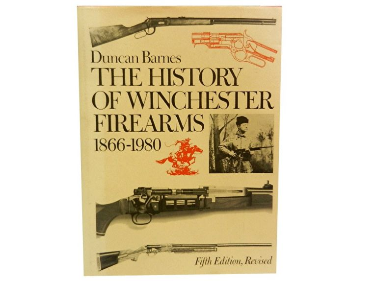 The History of Winchester Firearms 1866 - 1980. Duncan Barnes, George R. Watrous, James C. Rikhoff, Thomas H. Hall, Pete Kuhlhoff.