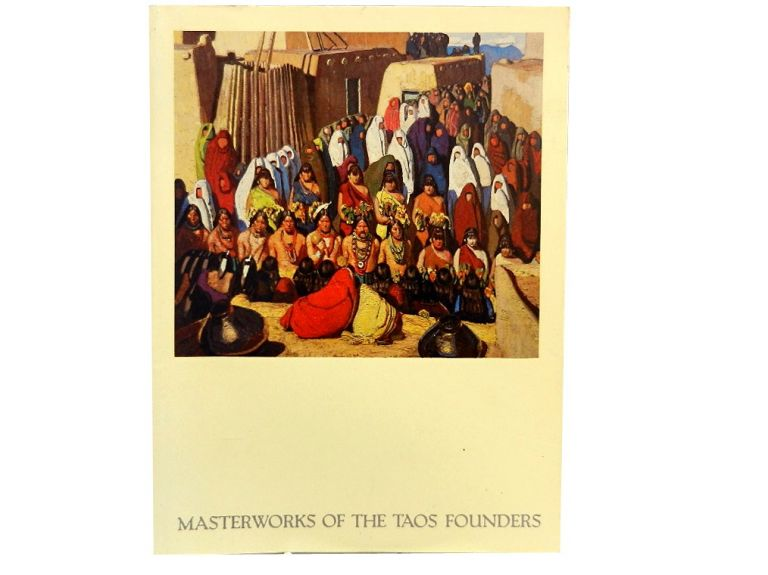 Masterworks of the Taos Founders.