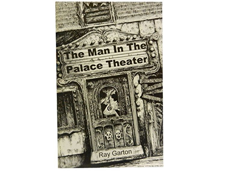 The Man in the Palace Theater. Ray Garton.