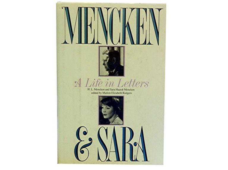 Mencken and Sara:; A Life In Letters: The Private Correspondence of H. L. Mencken and Sara Haardt. Marion Elizabeth Rodgers.