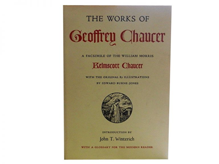The Works of Geoffrey Chaucer:; A Facsimile of the William Morris Kelmscott Chaucer
