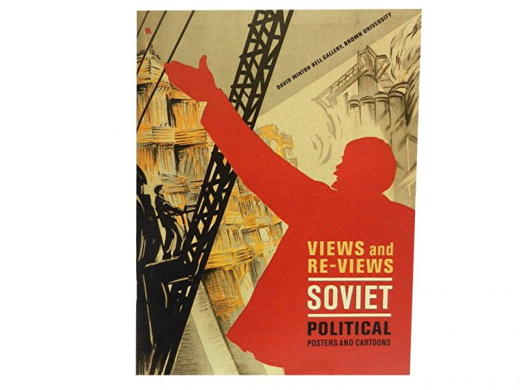 Views and Re-Views:; Soviet Political Posters and Cartoons