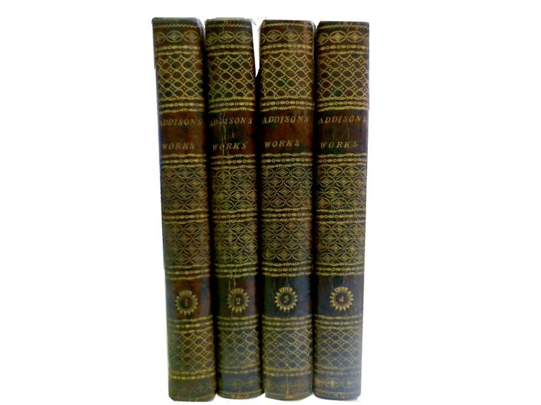 Miscellaneous Works in Verse and Prose of the Late Right Honourable Joseph Addison, Esq. (4 vols):; With Some Account of the Life and Writings of the Author. Mr. Tickell.