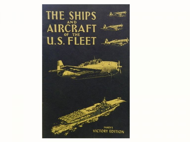 The Ships and Aircraft of the United States Fleet. James C. Fahey.