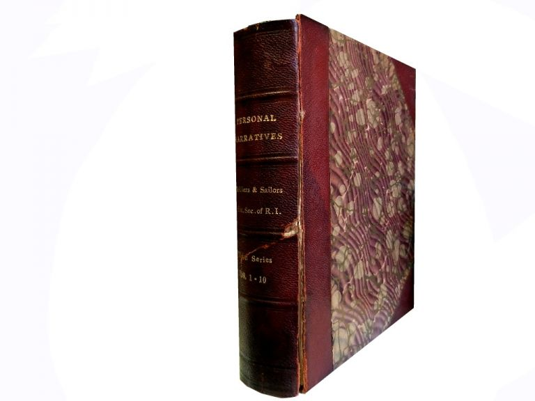 Personal Narratives:; Soldiers and Sailors Historical Society of Rhode Island, Third Series, Nos. 1 to 10, 1883-85