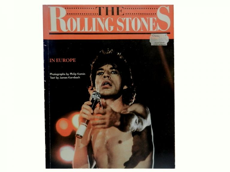 The Rolling Stones In Europe. Philip Kamin, James Karnbach, photos, text.