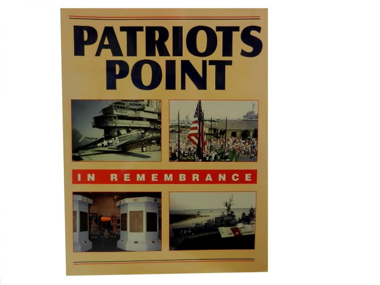 Patriots Points:; In Remembrance. Steve Ewing.