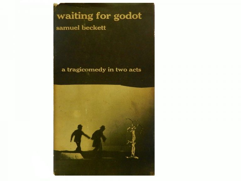 Waiting For Godot:; A Tragicomedy in Two Acts. Samuel Beckett.