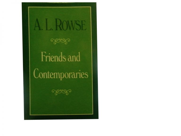 Friends and Contemporaries. A. L. Rowse.