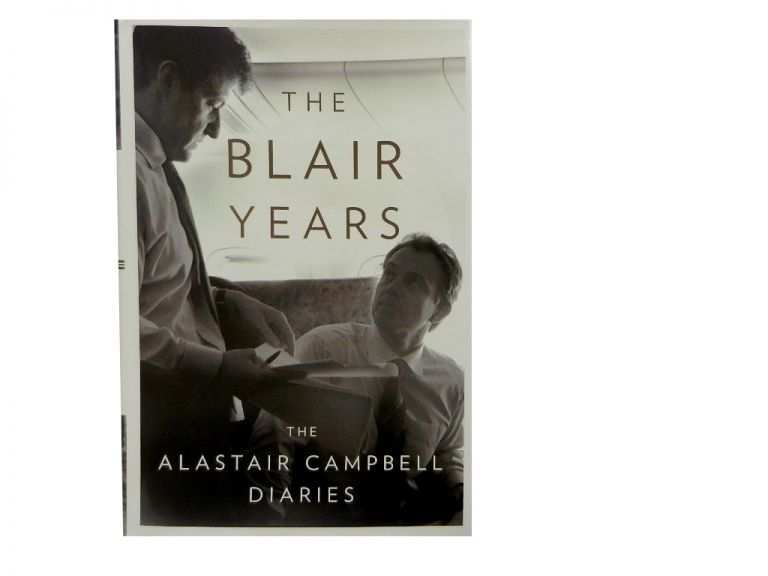 The Blair Years:; Extracts from the Alastair Campbell Diaries. Alastair Campbell.