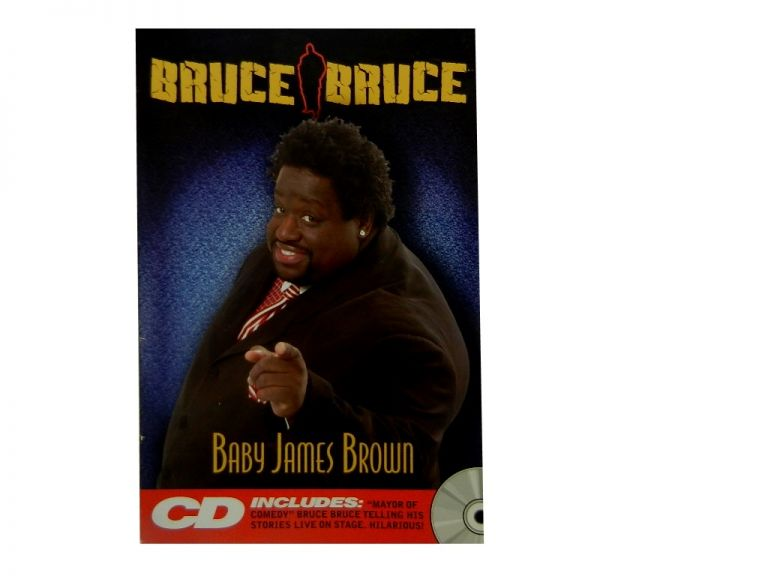 Baby James Brown. Bruce Bruce.