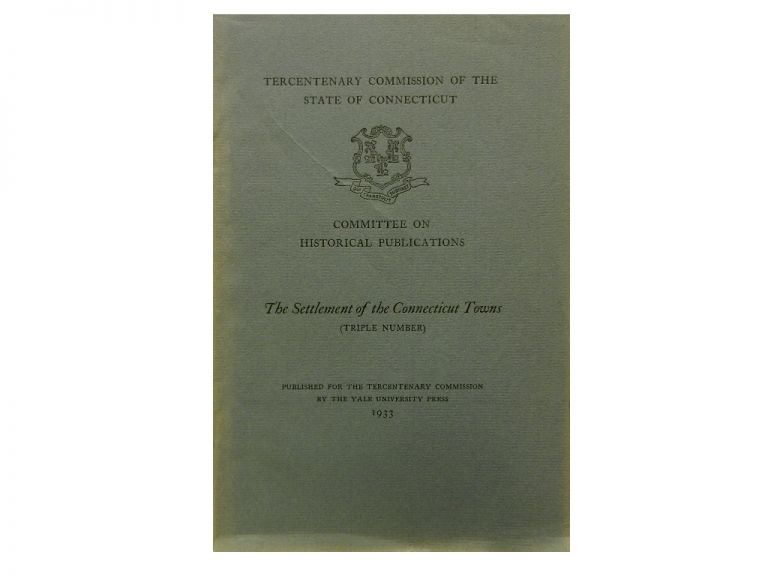 The Settlement of the Connecticut Towns:; (Triple Number). Dorothy Deming.