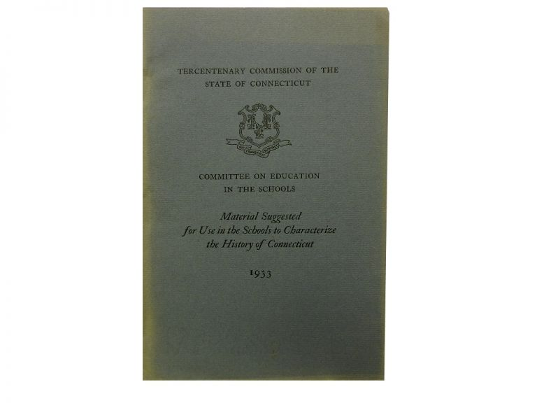 Material Suggested for Use in the Schools to Characterize the History of Connecticut.