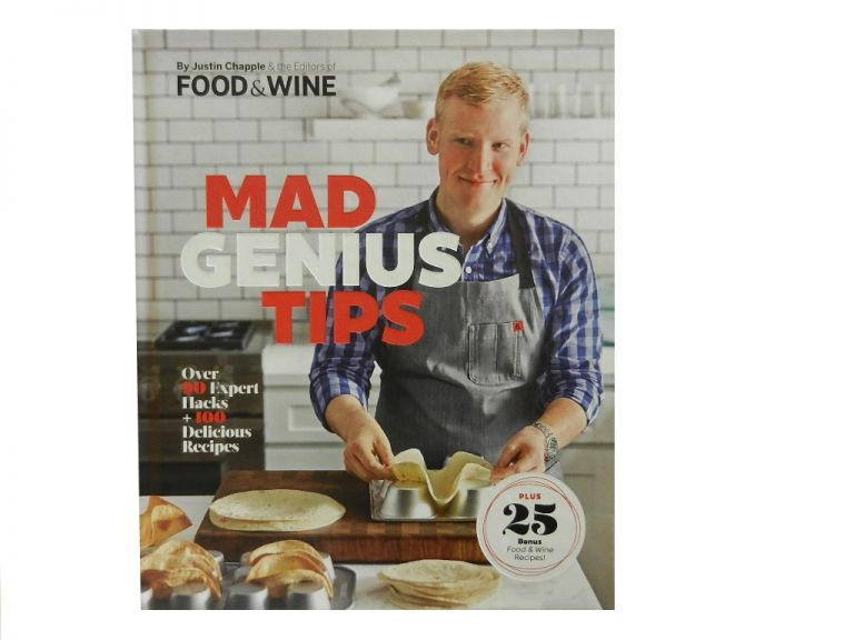 Mad Genius Tips:; Over 90 Expert Hacks + 100 Delicious Recipes. Justin Chapple.