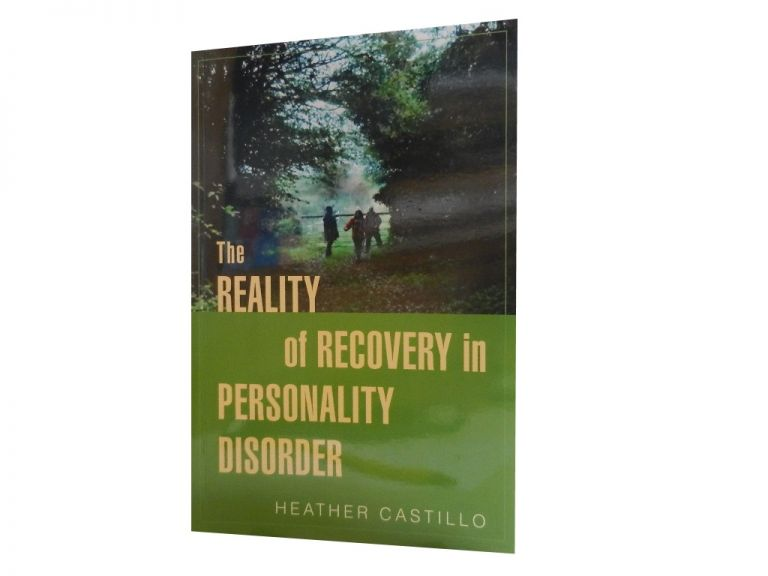 The Reality of Recovery in Personality Disorder. Heather Castillo.