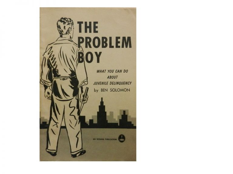 The Problem Boy:; What You Can Do About Juvenile Delinquency. Ben Solomon.