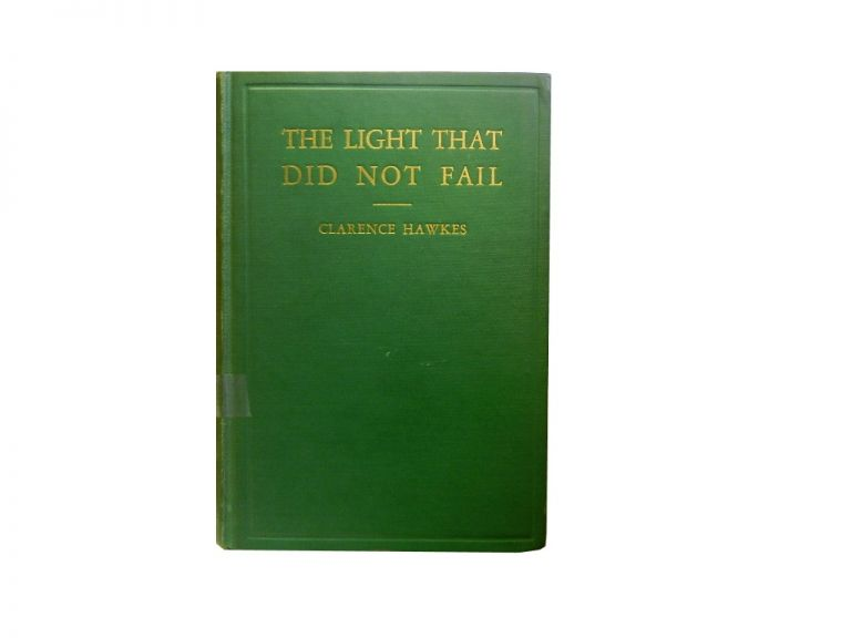 The Light That Did Not Fail. Clarence Hawkes.