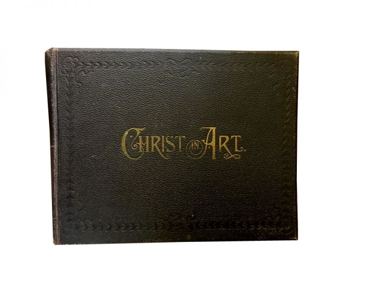 Christ in Art:; or, The Story of Our Saviour in Pictures