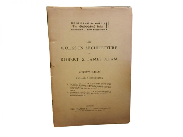The Works in Architecture of Robert and James Adam.