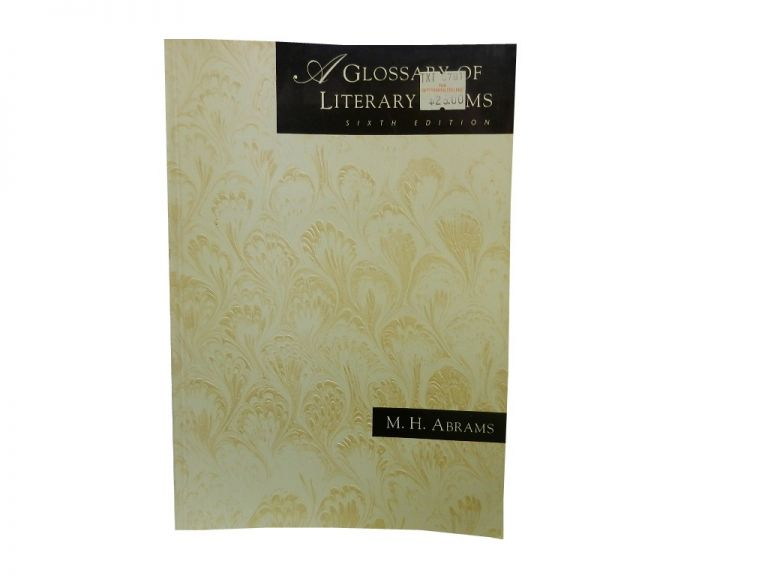 A Glossary of Literary Terms:; Sixth Edition. M. H. Abrams.