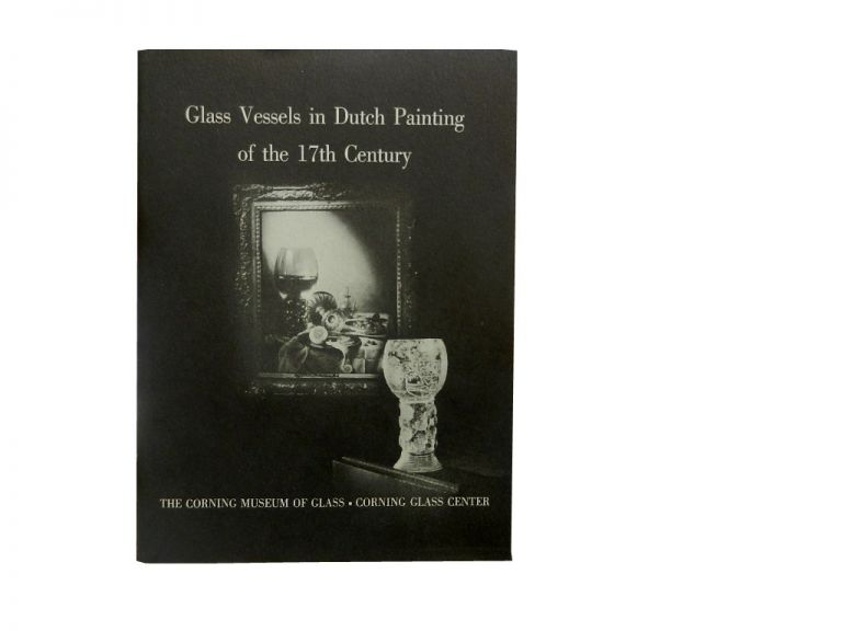 Glass Vessels in Dutch Painting of the 17th Century:; August 15 to October 1, 1952