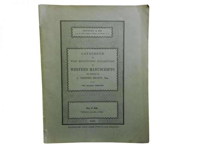 Catalogue of The Renowned Collection of Western Manuscripts:; The Property of A. Chester Beatty, Esq. - The Second Portion